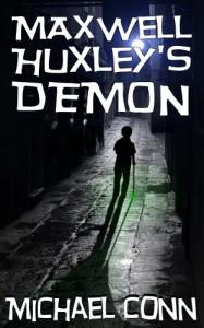 Maxwell Huxley's Demon - Michael  Conn