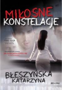 Miłosne konstelacje - Katarzyna Błeszyńska