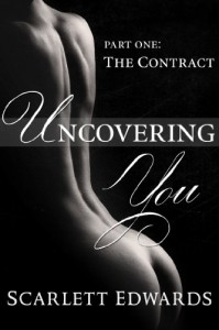 Uncovering You: The Contract (Uncovering You, #1) - Scarlett Edwards