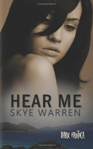 Hear Me - Skye Warren