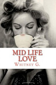 Mid Life Love - Whitney G.