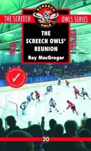 The Screech Owls' Reunion - Roy MacGregor