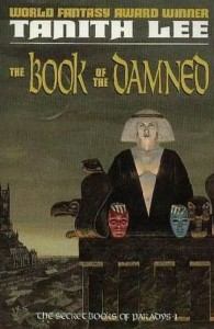 The Book of the Damned (Secret Books of Paradys) - Tanith Lee