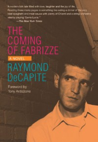The Coming Of Fabrizze: A Novel (Black Squirrel Books) - Raymond Decapite, Tony Ardizzone