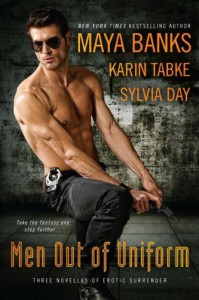 Men Out of Uniform - Sylvia Day, Maya Banks, Karin Tabke