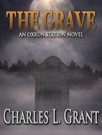 The Grave - An Oxrun Station Novel (Oxrun Station Novels) - Charles L. Grant