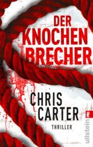 Der Knochenbrecher - Chris Carter