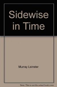 Sidewise In Time - Murray Leinster, David Warner