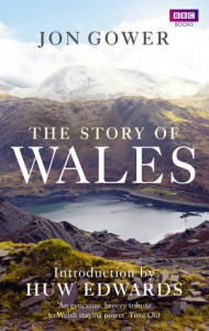 The Story of Wales - Jon Gower