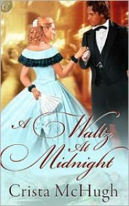 A Waltz at Midnight - Crista McHugh