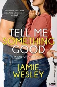 Tell Me Something Good (Entangled Lovestruck) - Jamie Wesley