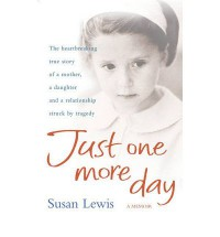Just One More Day - Susan Lewis