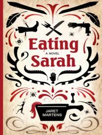 Eating Sarah - Jaret Martens