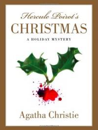Hercule Poirot's Christmas: A Holiday Mystery - Agatha Christie