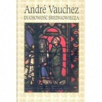 Duchowość średniowiecza - André Michel Vauchez