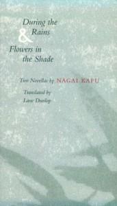 During the Rains and Flowers in the Shade: Two Novellas - Kafu Nagai;Nagai Kafu
