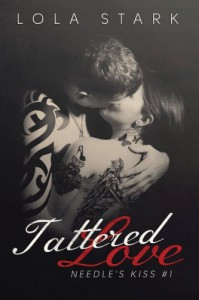 Tattered Love (Needle's Kiss, #1) - Lola Stark