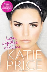 Lipsticks, love And Lawsuits - Katie Price