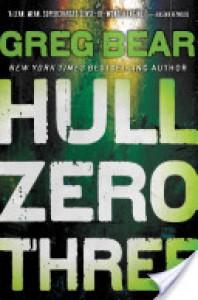 Hull Zero Three - Greg Bear