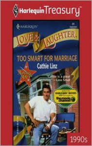 Too Smart for Marriage (Too Marriage Makers #3) - Cathie Linz
