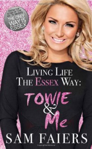 Living Life the Essex Way - Sam Faiers