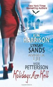 Holidays Are Hell - Kim Harrison, Lynsay Sands, Marjorie M. Liu, Vicki Pettersson