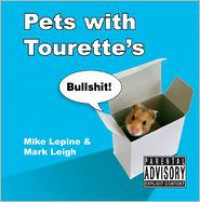 Pets with Tourette's - Mark Leigh,  Mike Lepine