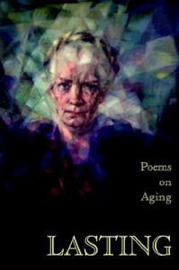 Lasting: Poems on Aging - Meg Files