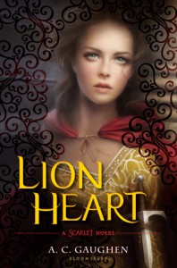 Lion Heart: A Scarlet Novel - A.C. Gaughen