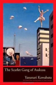 The Scarlet Gang of Asakusa - Alisa Freedman, Yasunari Kawabata