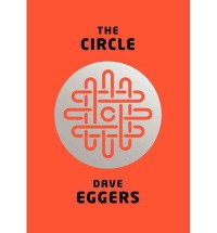 THE CIRCLE BY EGGERS, DAVE (AUTHOR) HARDCOVER (2013 ) - Dave Eggers