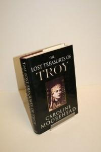 The Lost Treasures of Troy - Caroline Moorehead