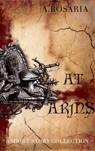 At Arms - A. Rosaria