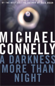 A Darkness More Than Night (Harry Bosch, #7) - Michael Connelly