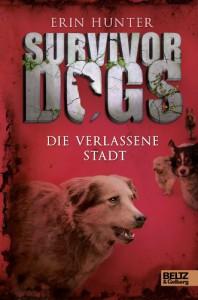 Survivor Dogs. Die verlassene Stadt: Band 1 - Erin Hunter