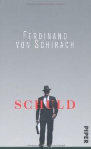 Schuld: Stories - Ferdinand von Schirach