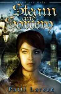 Steam and Sorcery - Patti Larsen