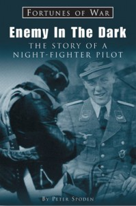 Enemy in the Dark: The Story of a Luftwaffe Night-fighter Pilot (Fortunes of War) - Peter Spoden