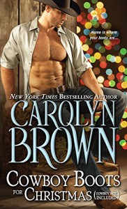 Cowboy Boots for Christmas: (Cowboy not included) (Burnt Boot, Texas) - Carolyn Brown