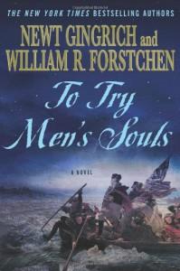 To Try Men's Souls - Albert S. Hanser, Newt Gingrich, William R. Forstchen