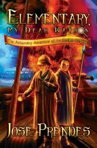 Elementary, My Dear Watson! The Astounding Adventure of the Ancient Dragon (Elementary, My Dear Watson! #1) - Jose Prendes