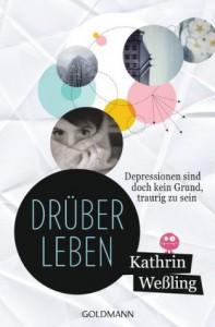 Drüberleben: Depressionen sind doch kein Grund, traurig zu sein (German Edition) - Kathrin Weßling