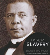 Up from Slavery - Booker T. Washington, Noah Waterman