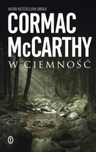 W ciemność - Cormac McCarthy