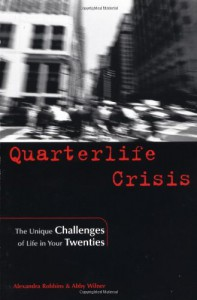 Quarterlife Crisis: The Unique Challenges of Life in Your Twenties - Alexandra Robbins, Abby Wilner