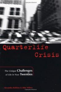 Quarterlife Crisis: The Unique Challenges of Life in Your Twenties - Alexandra Robbins, Abby Wilner