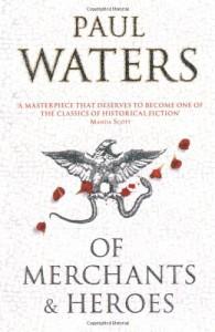 Of Merchants & Heroes - Paul Waters