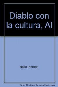 Al diablo con la cultura - Herbert Read
