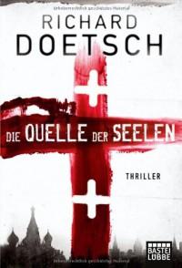 Die Quelle Der Seelen Thriller - Richard Doetsch, Diana Beate Hellmann
