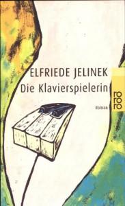 Die Klavierspielerin - Elfriede Jelinek